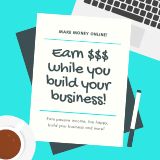 Make money while you build your business